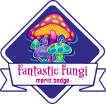 Merit Badge: Fantastic Fungi