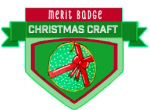 Merit Badge: Christmas Craft